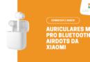 Auriculares Mi Pro AirDots Bluetooth da Xiaomi