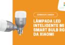 Lâmpada Inteligente Mi LED Smart Bulb RGB da Xiaomi
